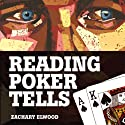 Reading Poker Tells Audiobook by Zachary Elwood Narrated by Zachary Elwood