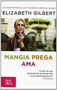 Mangia Prega Ama Italian Edition 9788817066426 Gilbert Elizabeth Books Amazon Com