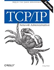 TCP/IP Network Administration: Help for Unix System Administrators