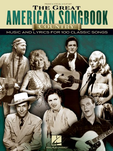 The Great American Songbook - Country Music and Lyrics for 100 Classic Songs - Piano/Vocal/Guitar