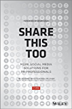 Share This Too: More Social Media Solutions for PR Professionals