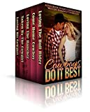 Cowboys Do It Best (A Five Book Contemporary Western Romance Collection)
