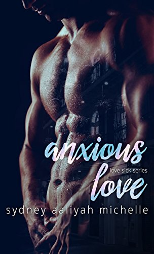 Anxious Love (Love Sick Series Book 1)