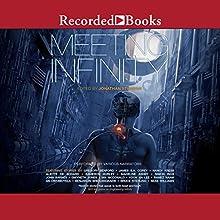 Meeting Infinity Audiobook by Jonathan Strahan - editor Narrated by David de Vries, Traci Odom, Michael Welch, Elizabeth Wiley, Nicol Zanzarells