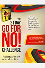 The Go for No! 21 Day Challenge: A Proven Jump Start Program for Implementing Go for No! and Getting Results Fast! Paperback
