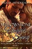 Yellowstone Heart Song: Yellowstone Romance Series Book 1 (Volume 1)