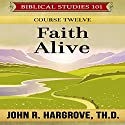 Faith Alive: James and Jude: Laymen's Bible Studies, Book 4 Audiobook by John R. Hargrove ThD Narrated by Robert Grothe