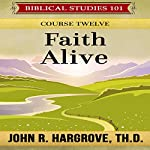 Faith Alive: James and Jude: Laymen's Bible Studies, Book 4 | John R. Hargrove ThD