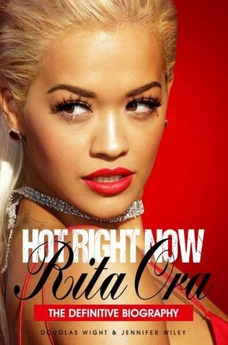 Hot Right Now: The Definitive Biography of Rita - Style Rita Ora