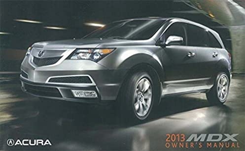 2013 acura mdx owner s manual guide book honda acura automotive rh amazon com 2015 acura mdx owners manual 2014 acura mdx owners manual, pdf