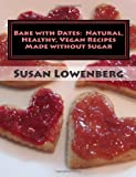 Bake with Dates, Susan Lowenberg, 1463672896