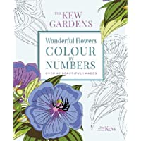 Gardens, K: Kew Gardens Wonderful Flowers Colour-by-Numbers: Over 40 Beautiful Images