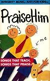 Praise Him: Songs That Teach, Songs That Praise [Chrome Audio Cassette]