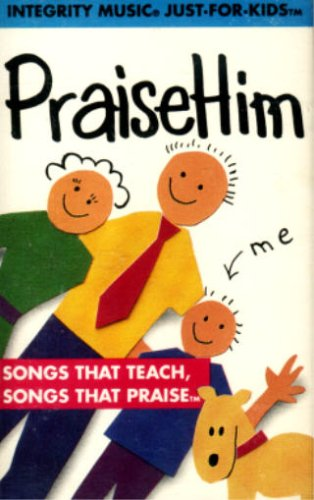Praise Him: Songs That Teach, Songs That Praise [Chrome Audio Cassette] by Integrity Music