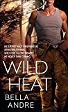 Wild Heat (Hot Shots: Men of Fire Book 1)