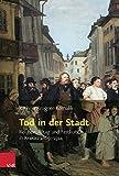 Tod in der Stadt : Religion, Alltag und Festkultur in Krakau 1869-1914, Linnemann, Kathrin, 3525310269