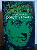 The Emperor Constantine, Dorothy L. Sayers, 0802834876
