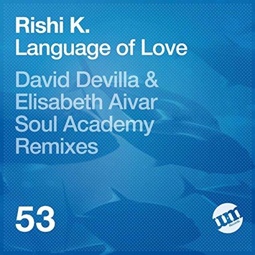 Language Of Love Soul Academy Remix By Rishi K On Amazon Music