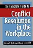 img - for The Complete Guide to Conflict Resolution in the Workplace book / textbook / text book