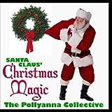 Santa Claus' Christmas Magic by The Pollyanna Collective (2009-06-26)