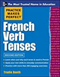 Practice Makes Perfect French Verb Tenses (Practice Makes Perfect Series)