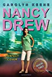 Perfect Cover (Perfect Mystery Trilogy, Book 2 / Nancy Drew: Girl Detective, No. 31)