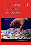 Company and Investment Valuation: How to determine the value of any company or asset