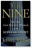 The Nine: Inside the Secret World of the Supreme Court