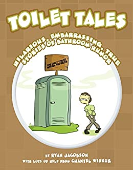 Toilet tales hilarious embarrassing true stories of for Embarrassing bathroom stories