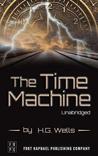 The Time Machine - An Invention: Unabridged