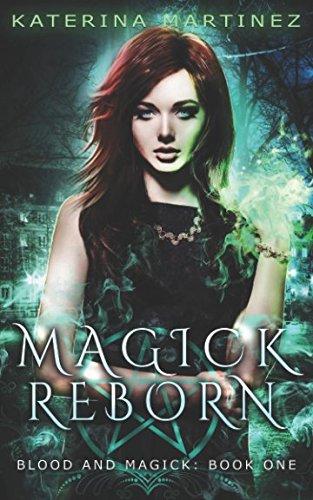 Magick Reborn: A New Adult Urban Fantasy Novel (Blood and Magick)
