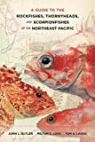 img - for A Guide to the Rockfishes, Thornyheads, and Scorpionfishes of the Northeast Pacific book / textbook / text book