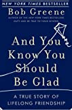 And You Know You Should Be Glad, Bob Greene, 0060881941