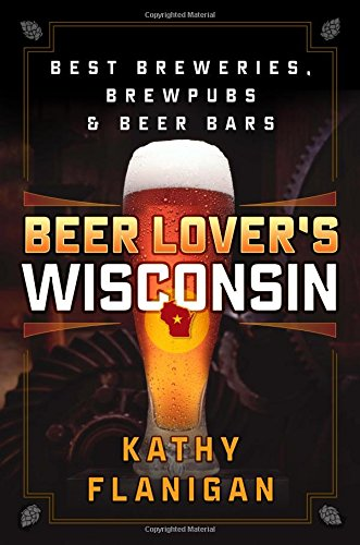 Beer Lover's Wisconsin: Best Breweries, Brewpubs and Beer - Milwaukee Bayshore