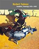 Norbert Tadeusz: Paintings 1978-2002, Gritta Gramm, 3866782373
