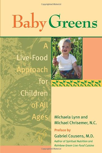 Image for Baby Greens  A Live-Food Approach for Children of All Ages