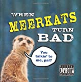 When Meerkats Turn Bad, Kitty Litter, 1849532311