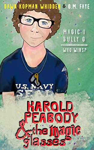 Harold Peabody & the Magic Glasses by [Whidden, Dawn Kopman, Faye, O.M.]