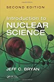Introduction to Nuclear Science, Second Edition, Jeff C. Bryan, 1439898928