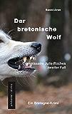 Der bretonische Wolf: Commissaire Julie Roches zweiter Fall - ein Bretagne-Krimi