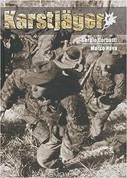 Karstjager: Du SS-Karstwerh-Bataillon a la 24. Waffen-Gebirgs-Division Der SS: Guerrilla and Counter-guerrilla in the OZAC, 1942-1945