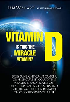Vitamin D: Is This The Miracle Vitamin? by [Wishart, Ian]