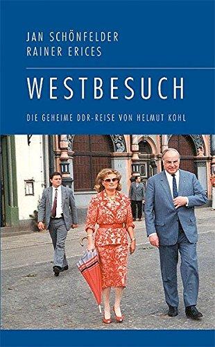 Westbesuch: Die geheime DDR-Reise von Helmut Kohl