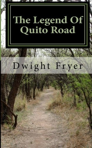 The Legend of Quito Road (Dwight Fryer compare prices)