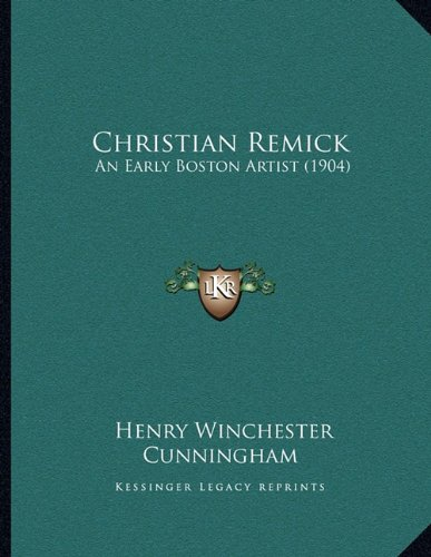 Christian Remick: An Early Boston Artist (1904) PDF
