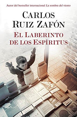 El Laberinto de los Espiritus (El cementerio de los libros olvidados) (Spanish Edition)