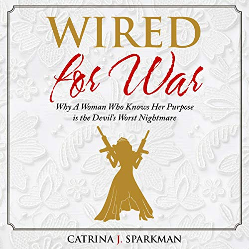 Wired for War: Why a Woman Who Knows Her Purpose is the Devil