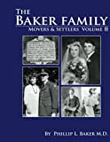 Movers and Settlers: the Baker Family, Phillip Baker, 1495248879