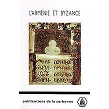L'Arménie et Byzance: Histoire et culture (Byzantina Sorbonensia) (French Edition)