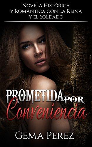 Prometida por Conveniencia: Novela Histórica, Romántica y Erótica con la Reina y el Soldado (Span